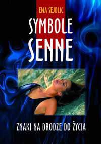 Symbole senne - znaki na drodze życia