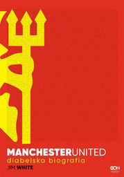 Manchester United. Diabelska biografia - Ebook.