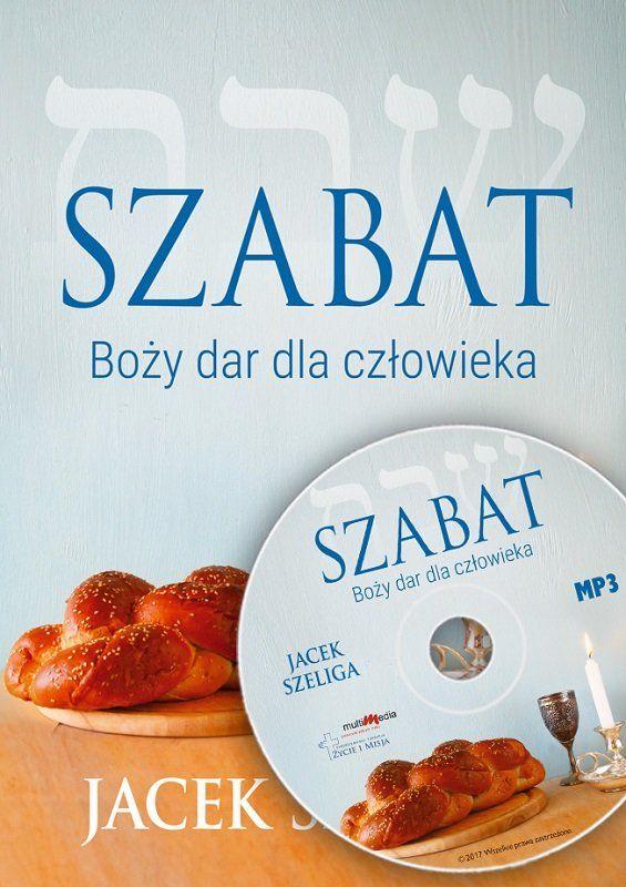 Szabat. Boży dar dla człowieka - Jacek Szeliga - CD/MP3