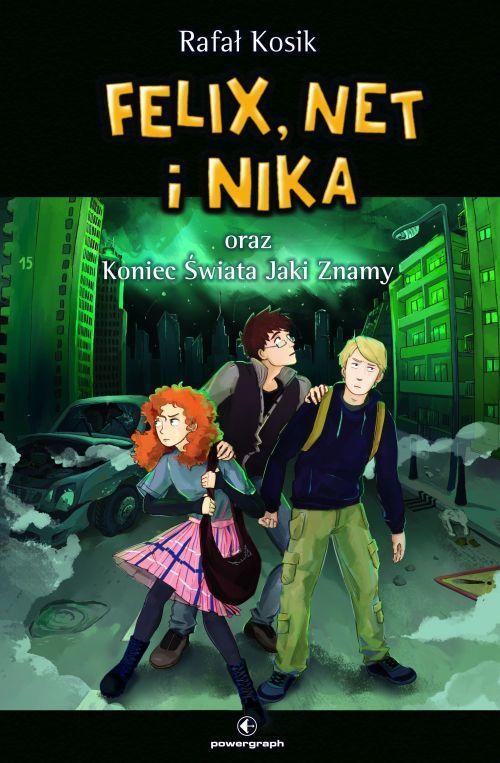 Felix, Net i Nika oraz Koniec Świata Jaki Znamy - Rafał Kosik - ebook