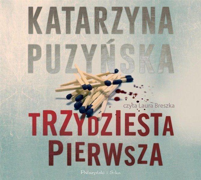 Trzydziesta pierwsza. Audiobook - Katarzyna Puzyńska
