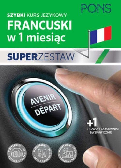 Szybki kurs francuskiego Czasy i czasowniki ZAKŁADKA DO KSIĄŻEK GRATIS DO KAŻDEGO ZAMÓWIENIA