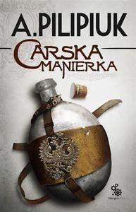 Carska manierka - Andrzej Pilipiuk
