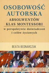 Osobowość autorska absolwentów klas Montessori ZAKŁADKA DO KSIĄŻEK GRATIS DO KAŻDEGO ZAMÓWIENIA