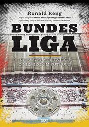 Bundesliga . Niezwykła opowieść o niemieckim futbolu - Ebook.