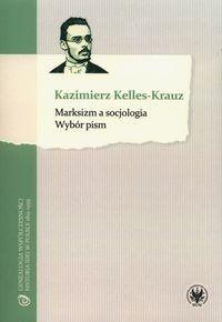 Marksizm a socjologia - Kazimierz Kelles-Krauz