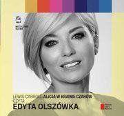 Alicja w Krainie Czarów czyta Edyta Olszówka CDMp3 - Lewis Carroll