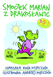 Smoczek Marian z Drakosławic. Bajki na dobranoc - Ebook.