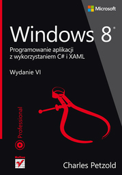 Windows 8. Programowanie aplikacji z wykorzystaniem C# i XAML - Ebook.