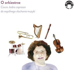 O orkiestrze Ciocia Jadzia zaprasza do wspólnego słuchania muzyki ZAKŁADKA DO KSIĄŻEK GRATIS DO KAŻDEGO ZAMÓWIENIA