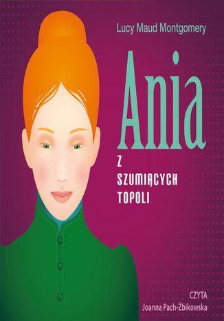 Ania z Szumiących Topoli - Audiobook.