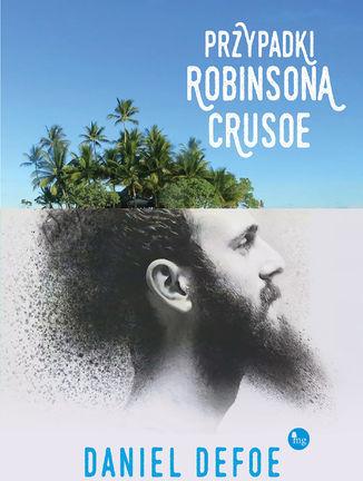 Przypadki Robinsona Crusoe - Ebook.