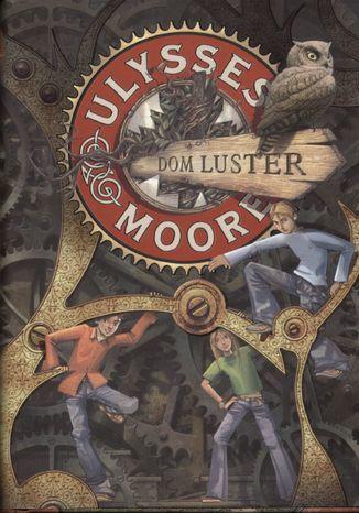 Ulysses Moore. (Tom 3). Dom Luster - Ebook.