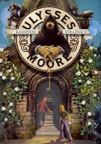 Ulysses Moore. (Tom 5). Kamienni Strażnicy - Ebook.