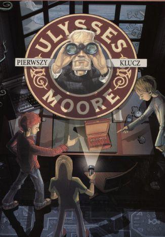 Ulysses Moore. (Tom 6). Pierwszy klucz - Ebook.