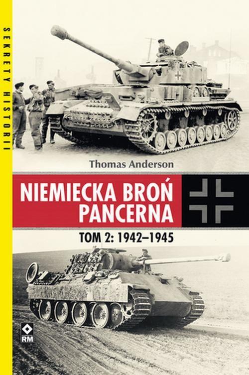 Niemiecka broń pancerna. Tom 2: 1942-1945 - Thomas Anderson - ebook