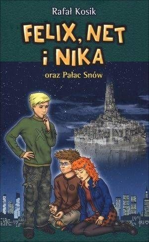 Felix, Net i Nika oraz Pałac Snów T.3 - Rafał Kosik