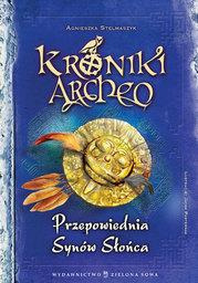 Kroniki Archeo cz.7. Przepowiednia Synów Słońca - Ebook.