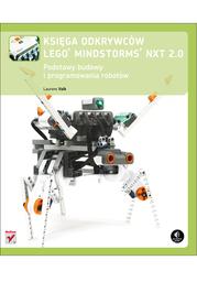 Księga odkrywców LEGO Mindstorms NXT 2.0. Podstawy budowy i programowania robotów - Ebook.