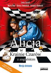 Alicja w Krainie Czarów z angielskim. Wersja skrócona - Ebook.