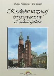 Kraków wczoraj Wacław Passowicz Ewa Gaczoł