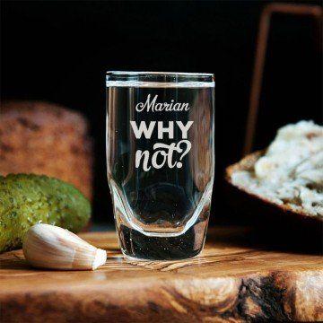 Why not? - Kieliszki do wódki