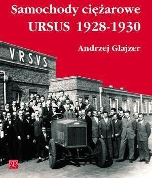 SAMOCHODY CIĘŻAROWE URSUS 1928 - 1930 Glajzer Andrzej