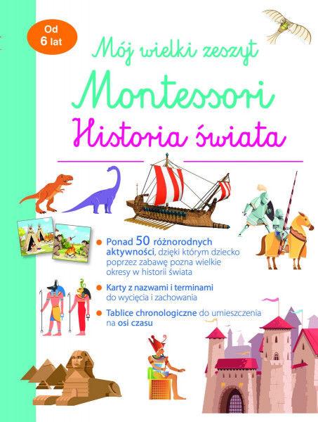 Mój wielki zeszyt Montessori. Historia świata ZAKŁADKA DO KSIĄŻEK GRATIS DO KAŻDEGO ZAMÓWIENIA