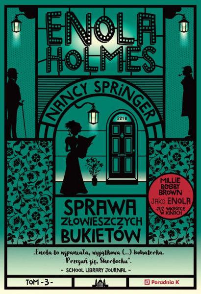 Enola Holmes. Sprawa złowieszczych bukietów. Tom 3 ZAKŁADKA DO KSIĄŻEK GRATIS DO KAŻDEGO ZAMÓWIENIA
