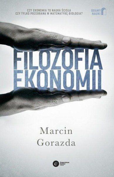Filozofia ekonomii - Marcin Gorazda