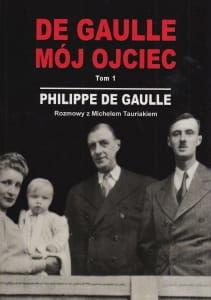 De Gaulle Mój ojciec Tom 1 Philippe de Gaulle