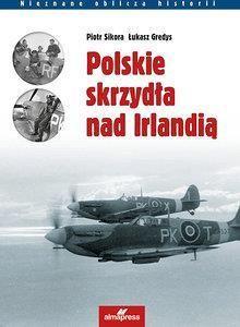 POLSKIE SKRZYDŁA NAD IRLANDIĄ Łukasz Gredys, Piotr Sikora
