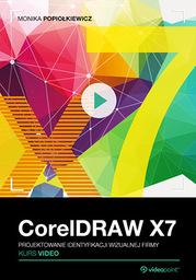 CorelDRAW X7. Kurs video. Projektowanie identyfikacji wizualnej firmy .