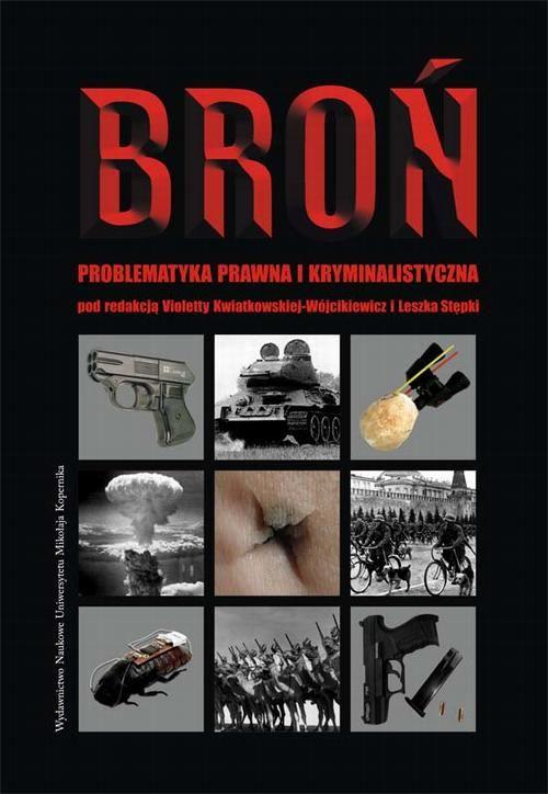 Broń. Problematyka prawna i kryminalistyczna - No author - ebook