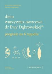 Dieta warzywno-owocowa dr Ewy Dąbrowskiej  ZAKŁADKA DO KSIĄŻEK GRATIS DO KAŻDEGO ZAMÓWIENIA
