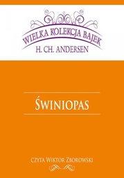 Świniopas (Wielka Kolekcja Bajek) - Audiobook.