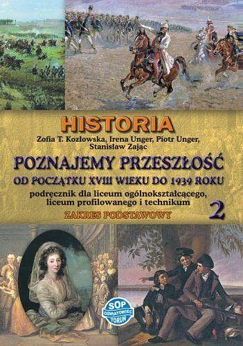 Historia Poznajemy przeszłość od początku XVIII w. do 1939 r. Podręcznik Zakres podstawowy Klasa 2, liceum, technikum