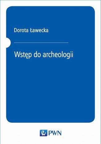 Wstęp do archeologii - Ebook.