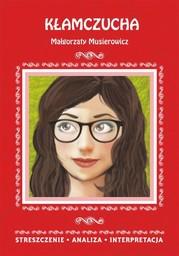 Kłamczucha Małgorzaty Musierowicz. Streszczenie, analiza, interpretacja - Ebook.