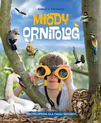 Młody ornitolog encyklopedia dla całej rodziny - Andrzej G. Kruszewicz
