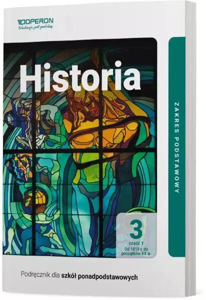 Historia Podręcznik 3 Część 1 Liceum I Technikum Zakres Podstawowy - Janusz Ustrzycki, Mirosław Ustrzycki