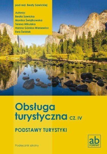 Obsługa turystyczna cz.IV Podstawy turystyki - Beata Sawicka (red.)