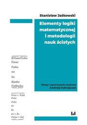 Elementy logiki matematycznej i metodologii nauk ścisłych (skrypt z wykładów) - Ebook.