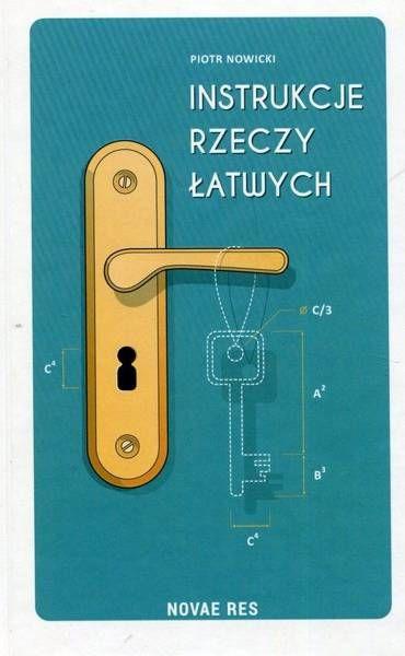 Instrukcje rzeczy łatwych - Piotr Nowicki