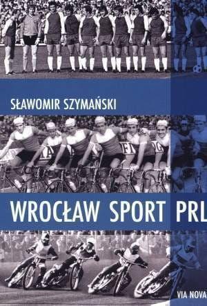 Wrocław Sport PRL -Sławomir Szymański