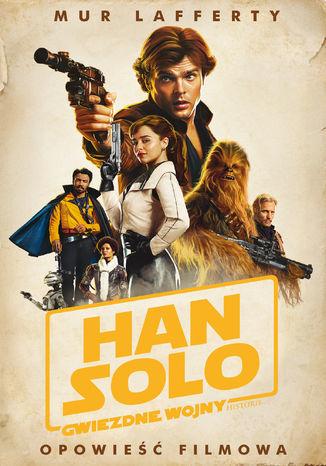 Han Solo. Gwiezdne Wojny Historie. Opowieść filmowa. Star Wars - Ebook.