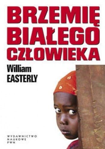 Brzemię białego człowieka - William Easterly