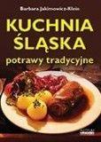 Kuchnia śląska. Potrawy tradycyjne ZAKŁADKA DO KSIĄŻEK GRATIS DO KAŻDEGO ZAMÓWIENIA