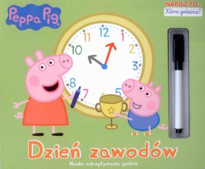 Świnka Peppa Napisz to  1 Która godzina? Dzień zawodów