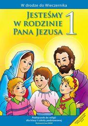 Religia jesteśmy w rodzinie pana Jezusa podręcznik dla klasy 1 szkoły podstawowej AZ-11-01/10-KR-1/11 ZAKŁADKA DO KSIĄŻEK GRATIS DO KAŻDEGO...